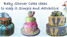 Baby Shower Cake Ideas- Tips To Keep It Simple And Attractive